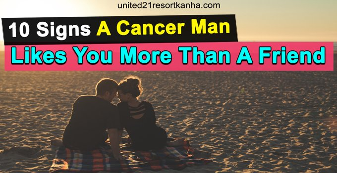 Cancer physical you likes a man signs Signs Your