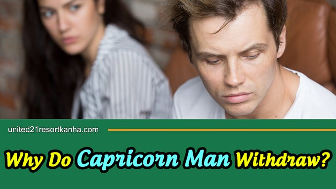 Why capricorn man pulls away